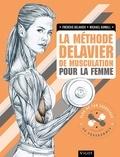 Frédéric Delavier et Michael Gundill - La méthode Delavier de musculation pour la femme.