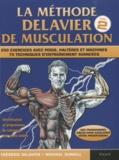 Frédéric Delavier et Michael Gundill - La méthode Delavier de musculation - Volume 2, 250 exercices avec poids, haltères et machines, 75 techniques d'entraînement avancées.