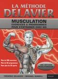 Frédéric Delavier et Michael Gundill - La méthode Delavier - Musculation, exercices et programmes pour s'entraîner chez soi.