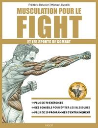 Frédéric Delavier et Michael Gundill - Musculation pour le fight et les sports de combat.