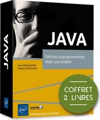 Frédéric Déléchamp et Hervé Boisgontier - Java - Coffret en 2 volumes : Débutez la programmation objet sous Eclipse.