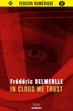Frédéric Delmeulle - In Cloud We Trust.