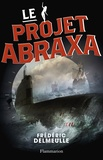 Frédéric Delmeulle - Le projet Abraxa.