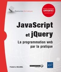 JavaScript et jQuery- La programmation web par la pratique - Frédéric Delobel pdf epub