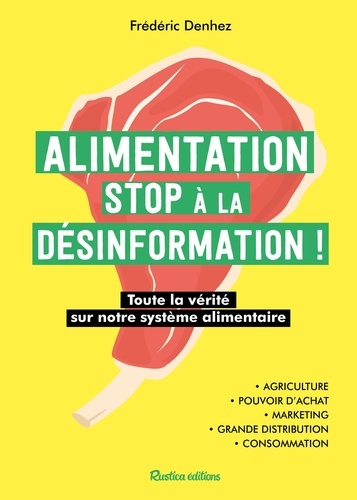 Alimentation : stop à la désinformation. Toute la vérité sur notre système alimentaire