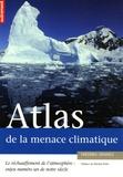 Frédéric Denhez - Atlas de la menace climatique - Le réchauffement de l'atmosphère : enjeu numéro un de notre siècle.