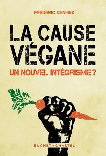La Cause Végane. Un nouvel intégrisme ?
