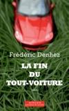 Frédéric Denhez - La fin de tout-voiture.