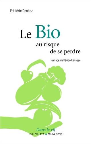 Le Bio. Au risque de se perdre