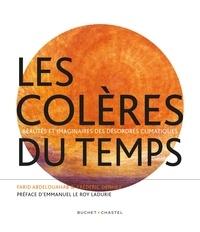 Frédéric Denhez et Farid Abdelouahab - Les colères du temps - Réalités et imaginaires des désordres climatiques.