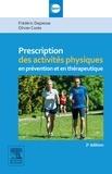 Frédéric Depiesse et Olivier Coste - Prescription des activités physiques en prévention et en thérapeutique.