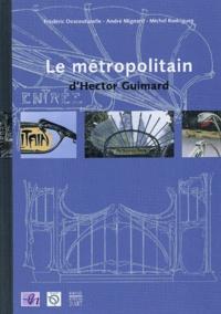 Frédéric Descouturelle et André Mignard - Le métropolitain d'Hector Guimard.