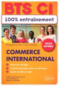 Frédéric Didierlaurent et Adine Didierlaurent - Commerce international BTS CI - Programme de 1re et 2e années, toutes matières.