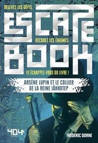 Frédéric Dorne - Arsène Lupin et le collier de la reine Iâhhotep.