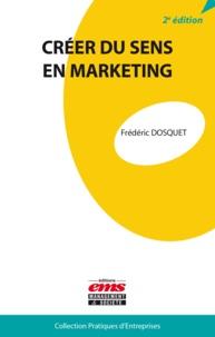 Frédéric Dosquet - Créer du sens en marketing.
