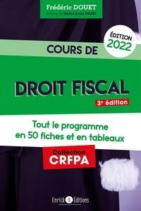 Frédéric Douet - Cours de droit fiscal - Tout le programme en 50 fiches et en tableaux.