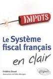 Frédéric Douet - Le système fiscal français en clair.