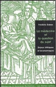 La médecine et la question du sujet - Enjeux éthiques et économiques.pdf