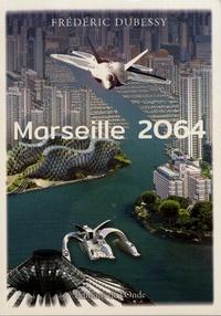 Frédéric Dubessy - Marseille 2064.