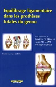 Frédéric Dubrana et Tarik Ait selmi - Equilibrage ligamentaire dans les prothèses totales du genou.
