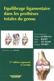 Frédéric Dubrana et Roger Badet - Equilibrage ligamentaire dans les prothèses totales du genou.