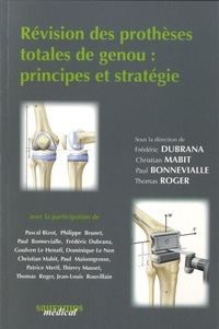 Frédéric Dubrana et Christian Mabit - Révision des prothèses totales du genou : principes et stratégie.