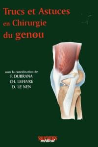 Frédéric Dubrana et Christian Lefèvre - Trucs et astuces en chirurgie du genou.