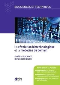 Frédéric Ducancel et Benoît Schneider - La révolution biotechnologique et la médecine de demain.