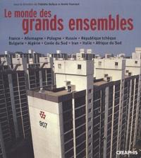 Frédéric Dufaux et Annie Fourcaut - Le monde des grands ensembles.