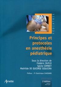 Frédéric Duflo et Sylvie Combet - Principes et protocoles en anesthésie pédiatrique.