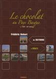Frédéric Duhart - Le chocolat au Pays Basque (XVIIe-XXIe siècle) - De Bayonne à Oñati.