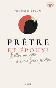 Frédéric Dumas et Yves Semen - Prêtre et époux ? - Lettre ouverte à mon frère prêtre.