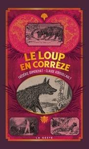 Frédéric Dumerchat et Claude Ribouillault - Le loup en Corrèze.