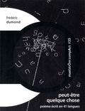 Frédéric Dumond - Peut-être quelque chose - Proto poème écrit en 41 langues.