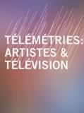 Frédéric Dumond - Télémétries : artistes & télévision.