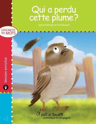 Frédéric Dupéré et Sylvie Roberge - Grignote les mots  : Qui a perdu cette plume ? - version enrichie.