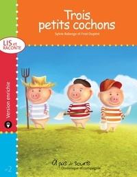 Frédéric Dupéré et Sylvie Roberge - Lis et raconte  : Trois petits cochons - version enrichie.