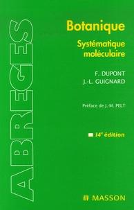 Frédéric Dupont et Jean-Louis Guignard - Botanique - Système moléculaire.