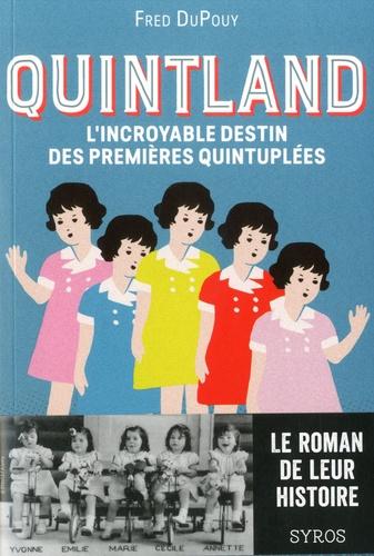 Frédéric Dupouy - Quintland - L'incroyable destin des premières quintuplées.