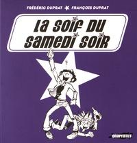 Frédéric Duprat et François Duprat - La soif du samedi soir.