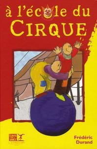 Frédéric Durand - A l'Ecole du Cirque.