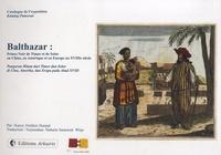 Frédéric Durand - Balthazar, Prince Noir de Timor et de Solor en Chine, en Amérique et en Europe au XVIIIe siècle - Catalogue de l'exposition.