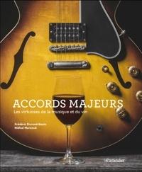 Frédéric Durand-Bazin et Nidhal Marzouk - Accords majeurs - Les virtuoses de la musique et du vin.