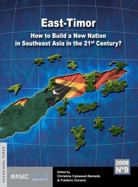 Frédéric Durand et Christine Cabasset-Semedo - East-Timor - How to Build a New Nation in Southeast Asia in the 21st Century?.