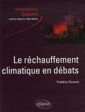 Frédéric Durand - Le réchauffement climatique en débats - Incertitudes, acquis et enjeux.