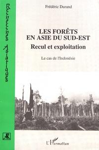 Frédéric Durand - Les forêts en Asie du Sud-Est - Recul et exploitation, le cas de l'Indonésie.