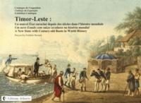 Frédéric Durand - Timor-Leste - Un nouvel Etat enraciné depuis des siècles dans l'histoire mondiale, édition français-portugais-anglais.