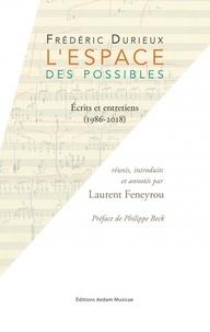Frédéric Durieux - L'espace des possibles - Ecrits et entretiens (1986-2018).