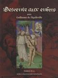 Frédéric Duval - Descente aux enfers avec Guillaume de Digulleville - Edition et traduction commentées d'un extrait du Pèlerinage de l'âme (Paris, BNF, français 12466).