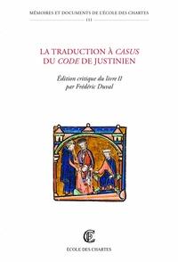 Frédéric Duval - La traduction à casus du Code de Justinien - Edition critique du livre II.